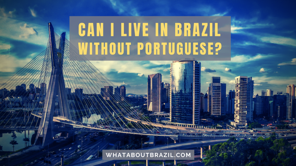 Can I Live In Brazil Without Speaking Portuguese?