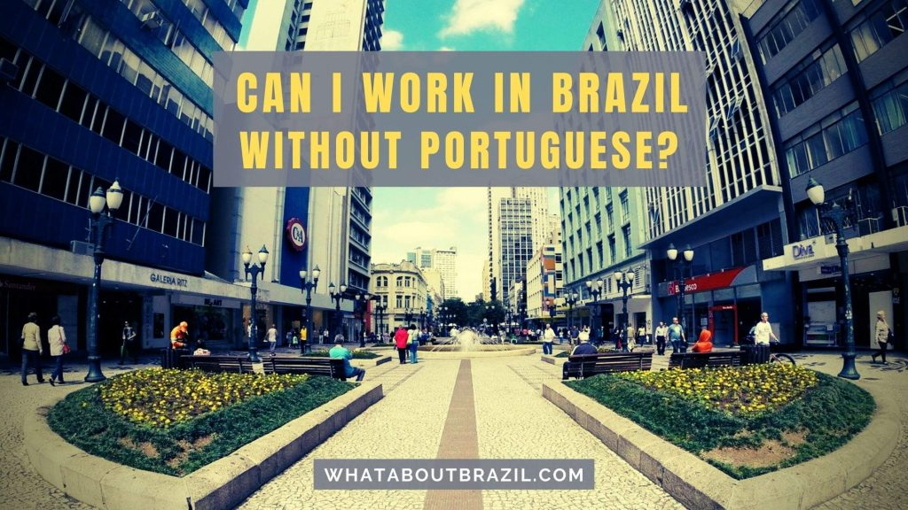 Work In Brazil Without Speaking Portuguese