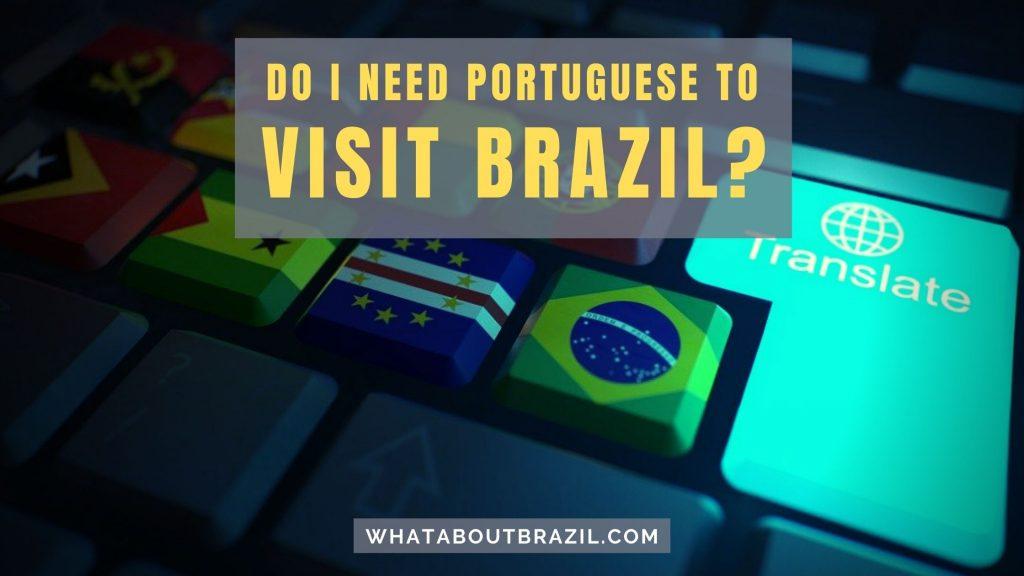 Do I Need To Speak Portuguese To Visit Brazil?