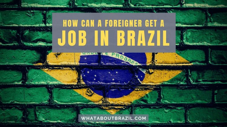 How Can A Foreigner Get A Job In Brazil?