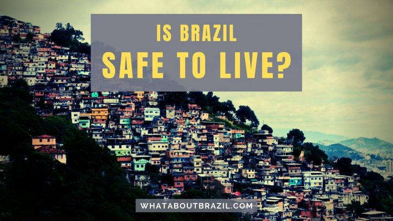 Is Brazil Safe To Live?