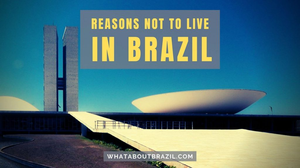 Reasons Not To Live in Brazil
