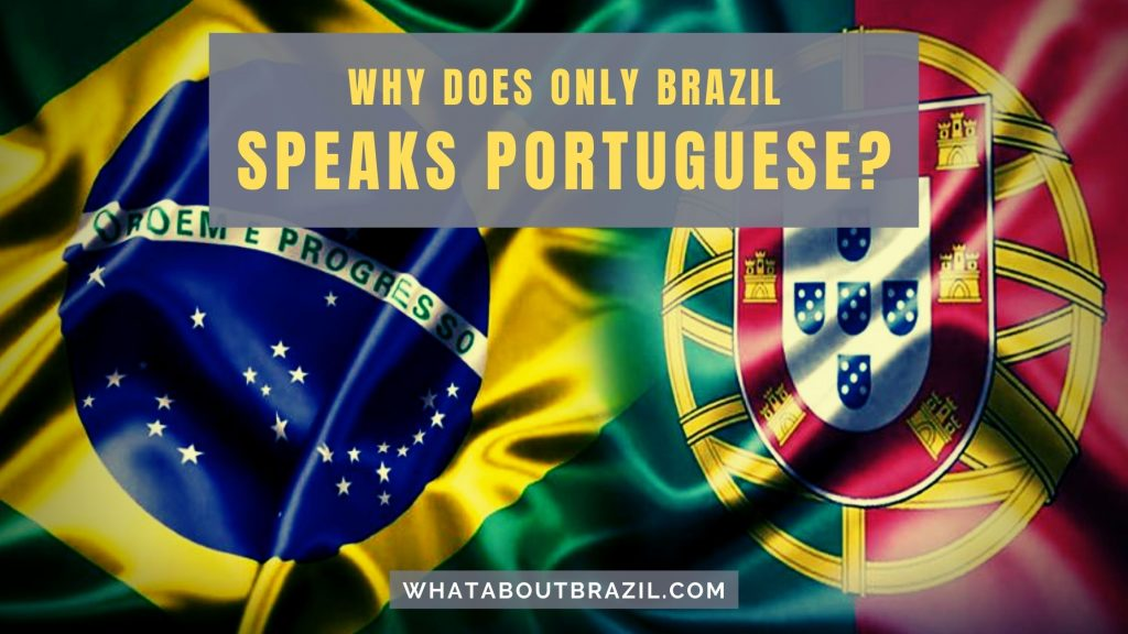 Why Does Only Brazil Speak Portuguese?