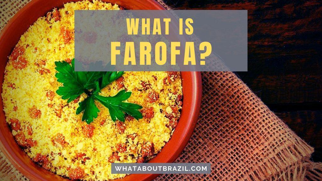 What Is Farofa?