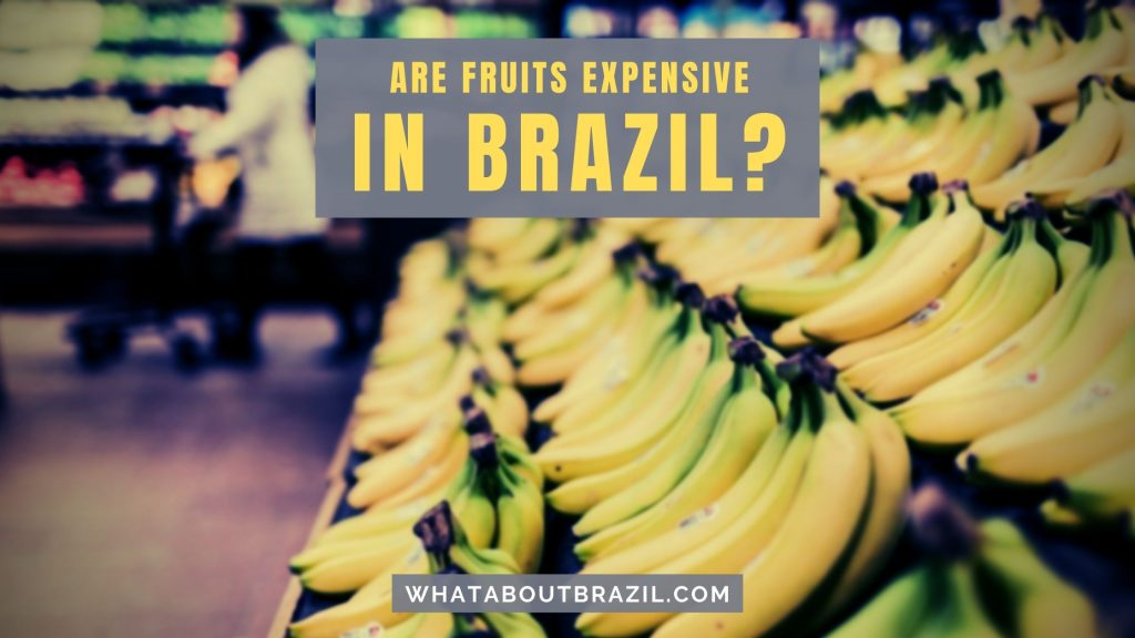 Are Fruits Expensive in Brazil?